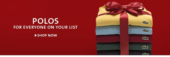 POLOS FOR EVERYONE ON YOUR LIST. SHOP NOW