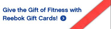 Give the Gift of Fitness with Reebok Gift Cards!
