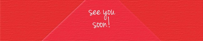 see you soon!