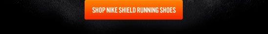 SHOP NIKE SHIELD RUNNING SHOES