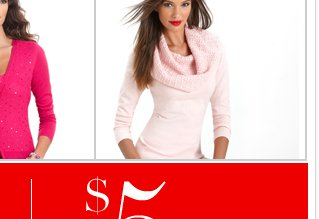All Sweaters $15 and up In Stores and Online.  Shop Now!
