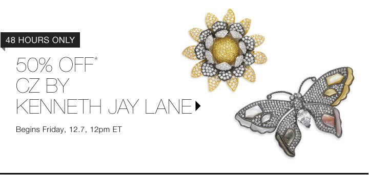 50% Off* CZ by Kenneth Jay Lane...Shop Now