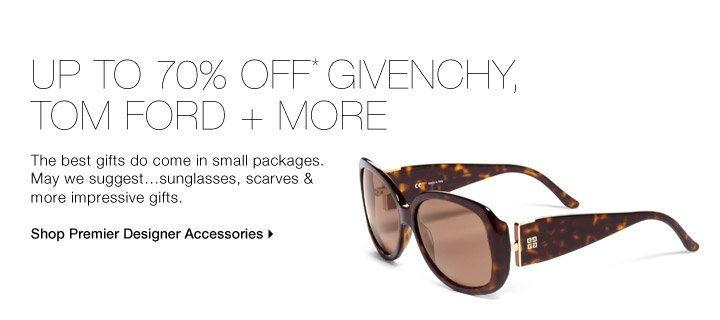 UP TO 70% OFF* GIVENCHY, TOM FORD + MORE