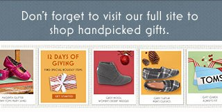 Don't forget to visit our full site to shop handpicked gifts