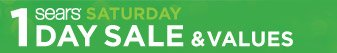 Sears(R) SATURDAY 1 DAY SALE & VALUES