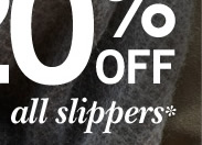 20% Off all slippers