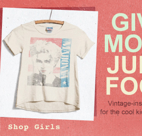Give More Junk Food. Shop Girls.