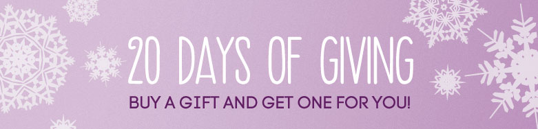 20 days of giving buya gift and get one for you!