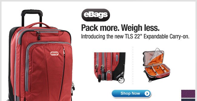 "Introducing the eBags Brand TLS 22"" Expandable Carry-On. Shop Now >"