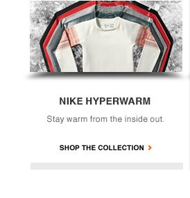 NIKE HYPERWARM | Stay warm from the inside out. | SHOP THE COLLECTION