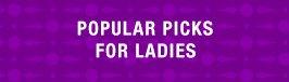 Popular picks for ladies.