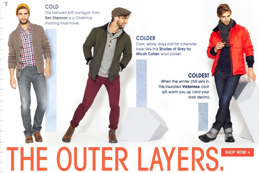 THE OUTER LAYERS. SHOP NOW