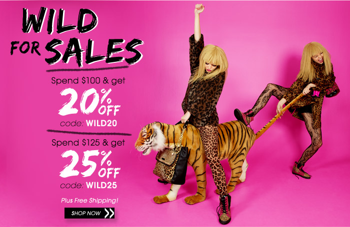 We're Wild for Sales! Get up to 25% Off plus Free Shipping
