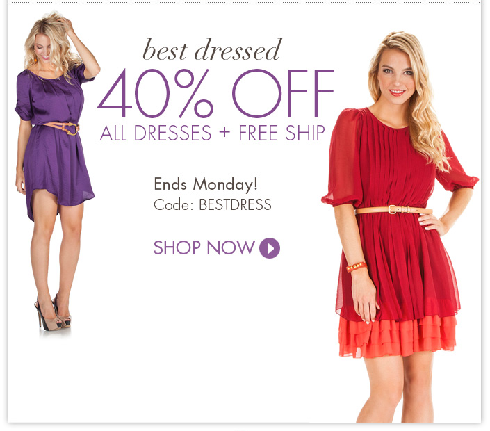 Look fabulous this holiday! 40% OFF Dresses. Use code: BESTDRESS