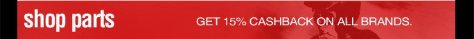 Motorcycle Parts - Get 15% Cashback on all brands.
