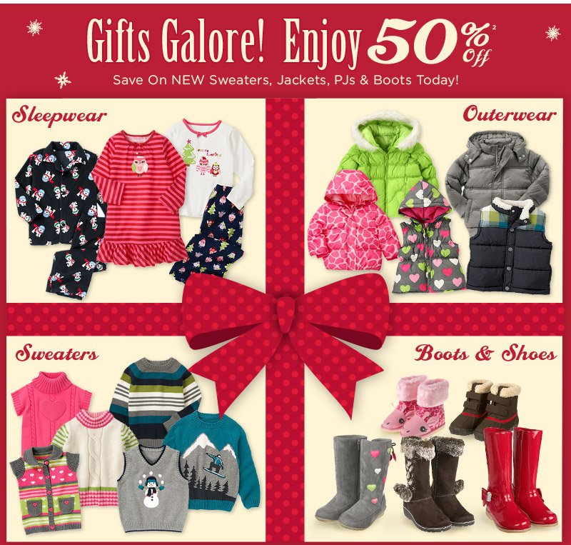 Gifts Galore! Enjoy 50% Off(2) Save on new sweaters, jackets, PJs & boots today! Sleepwear, Outerwear, Sweaters, Boots & Shoes.