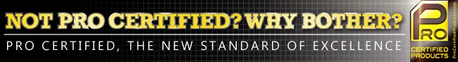 NOT PRO CERTIFIED? WHY BOTHER? PRO CERTIFIED, THE NEW STANDARD OF EXCELLENCE.