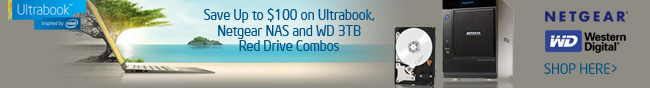Save Up to $100 on Ultrabook, Netgear NAS and WD 3TB Red Drive Combos. SHOP HERE.