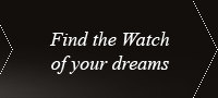 Find the Watch of your dreams