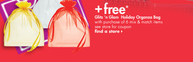 + free* Glitz 'n Glam Holiday Organza Bag