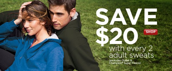 Save $20 with every 2 adult sweats