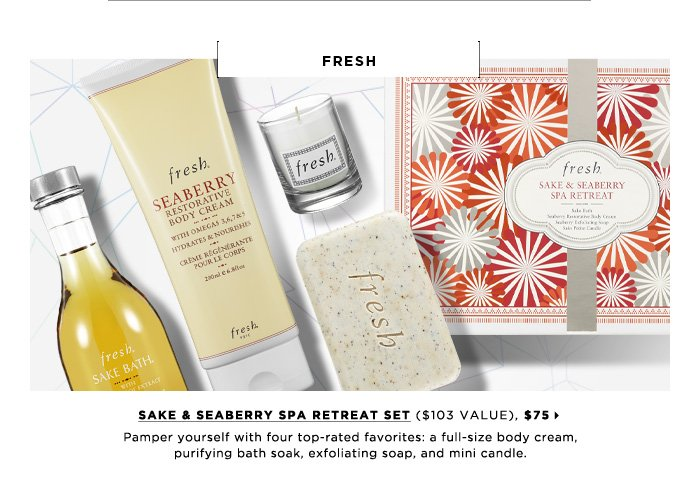 Pamper yourself with four top-rated favorites: a full-size body cream, purifying bath soak, exfoliating soap, and mini candle. new . limited edition . ships for free. Fresh Sake & Seaberry Spa Retreat Set ($103 Value), $75