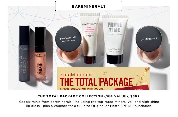 Get six minis from bareMinerals - including the top-rated mineral veil and high-shine lip gloss - plus a voucher for a full-size Original or Matte SPF 15 Foundation. bareMinerals The Total Package Collection ($84 Value), $36