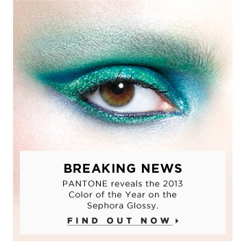 Breaking news. Pantone Universe reveals the 2012 color of the year on the Sephora Glossy. Find out now >