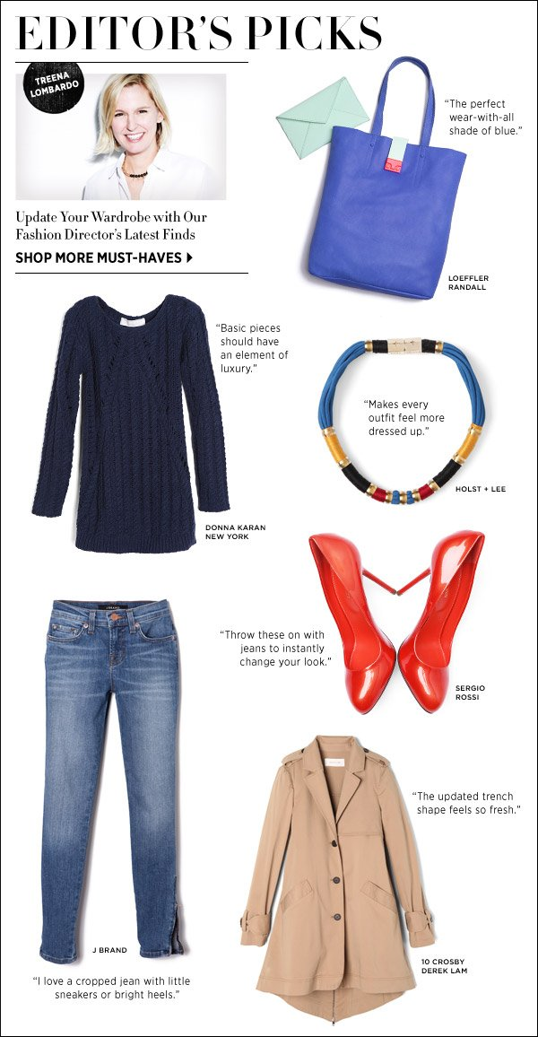 Shop with a pro! Our fashion director shares her top 6 style-defining pieces. Shop Editors' Picks >>