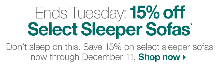 Ends Tuesday: 15% off Select Sleeper Sofas*