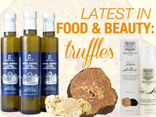 Latest in Food and Beauty: Truffles