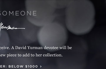 INSPIRE SOMEONE: David Yurman.