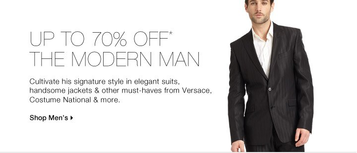 UP TO 70% OFF* THE MODERN MAN
