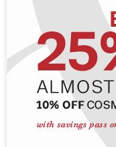Extra 25% off almost everything with savings pass