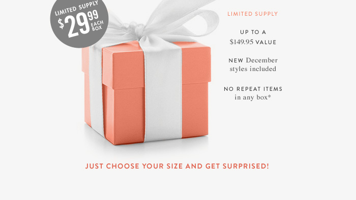 Limited Supply - Up to a $149.95 - New December styles included