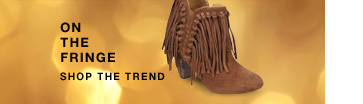 Click  here to shop On the Fringe Trend