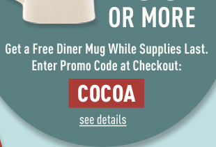 Spend $50 and Get a Free Diner Mug