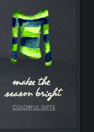 MAKE THE SEASON BRIGHT COLORFUL GIFTS