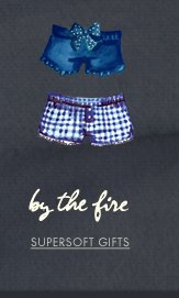 BY THE FIRE SUPERSOFT GIFTS