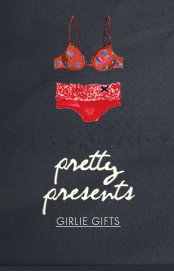 PRETTY PRESENTS GIRLIE GIFTS