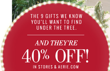 The 9 Gifts We Know You'll Want To Find Under The Tree. And They're 40% Off! In Stores & Aerie.com