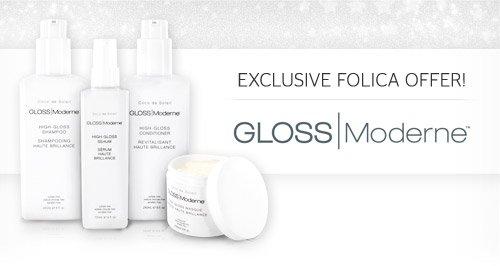 Exclusive Folica Offer! Gloss Moderne
