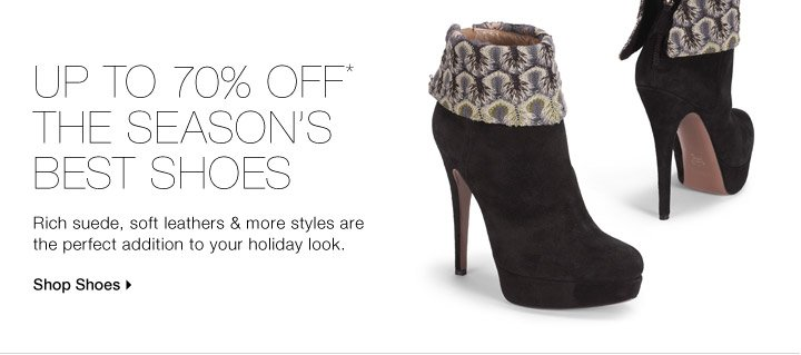 UP TO 70% OFF* THE SEASON'S BEST SHOES