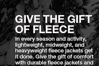 GIVE THE GIFT OF FLEECE. IN EVERY SEASON AND ACTIVITY, LIGHTWEIGHT, MIDWEIGHT, AND HEAVYWEIGHT FLEECE JACKETS GET IT DONE. GIVE THE GIFT OF COMFORT WITH DURABLE FLEECE JACKETS AND