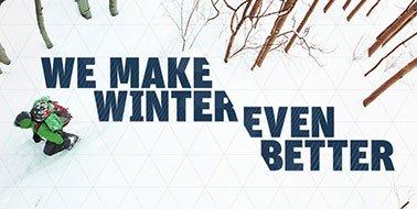 WE MAKE WINTER EVEN BETTER