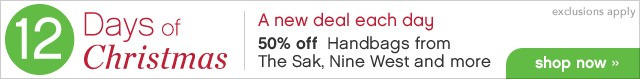 12 Days of Christmas. A new deal each day. 50% off Handbags from The Sak, Nine West and more. Shop now.