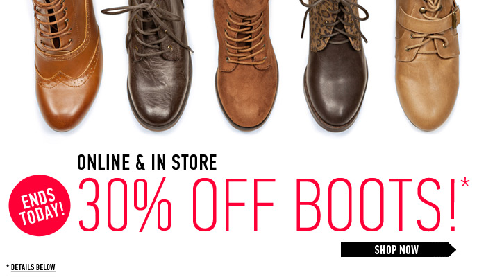 30% Off Boots Ends Today! - Shop Now