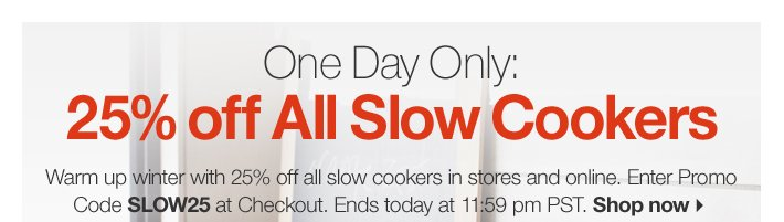 One Day Only: 25% off All Slow Cookers