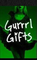 GURRRL GIFTS