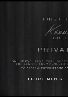PRIVATE SALE. ONLINE EXCLUSIVE: EMAIL SUBSCRIBERS CAN GET THE PERFECT GIFTS FOR 40% OFF FROM KENNETH COLE COLLECTION / Shop Men's